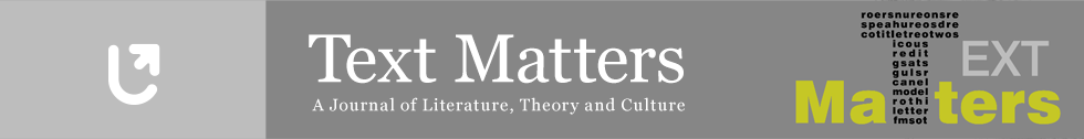 Text Matters: A Journal of Literature, Theory and Culture